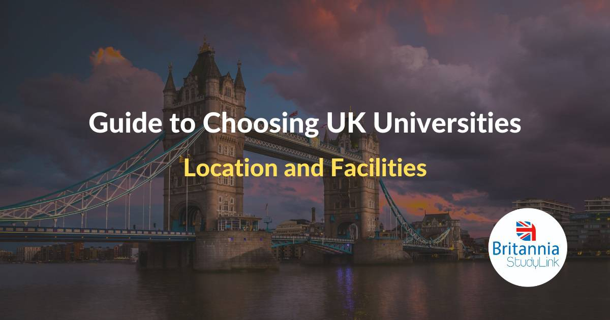 guide to choosing uk universities - location and facilities